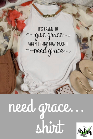I need grace shirt, Grace t-shirt, grace of Jesus t-shirt, Christian womens shirt, Faith based apparel
