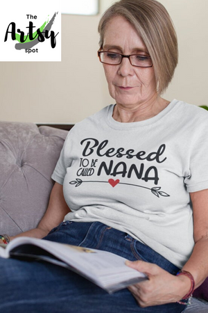 Blessed to Be Called Nana, Shirt - Blessed Nana gift - Best Nana gift idea - Blessed nana shirt