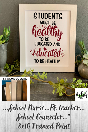 Students Must be Healthy to be Educated and Educated to be Healthy, framed picture