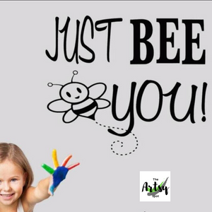 Just Bee You decal, Bee mascot wall decal, Bee mission statements, Just be you decal