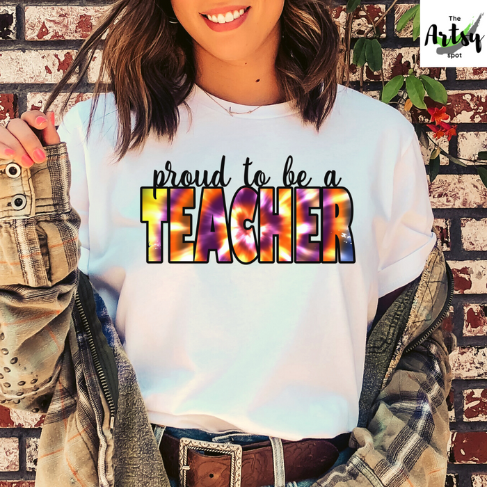 Proud to be a Teacher shirt with Tie Dye