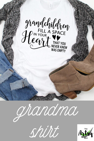 Grandchildren Fill a Space in Your Heart, Shirt - grandma shirt - shirt for grandma - The Artsy Spot