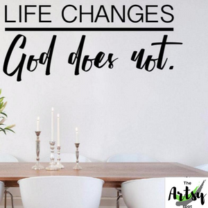 Life changes God does not decal, Christian quote wall decal, church office