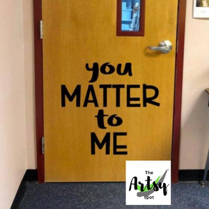 You matter to me wall decal, Classroom wall decal, school hallway welcome