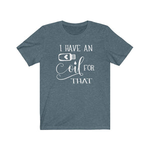 I have an oil for that Shirt, Essential Oils t-shirt