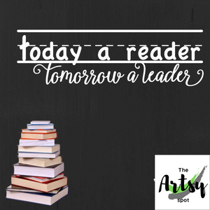 Today a reader tomorrow a leader, Leader in Me decal, Reading classroom door decal