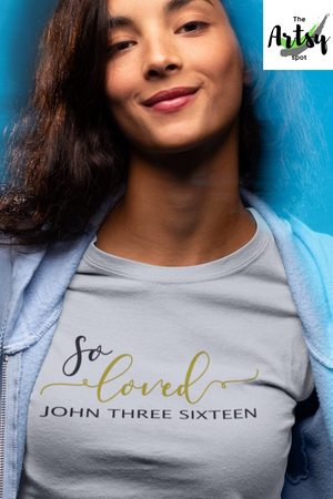 So Loved John 3:16, Christian shirt, faith based apparel, Loved by God shirt