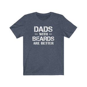 Dads with beards are better shirt, beard dad shirt, bearded dad shirt, bearddad shirt for a proud beard dad