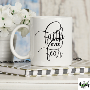 Faith Over Fear Coffee Mug - The Artsy Spot
