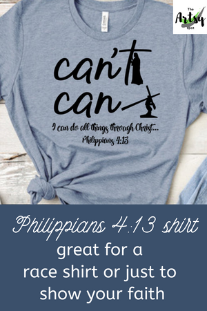 I can do all things through Christ who gives me strength, Philippians 4:13, faith based apparel