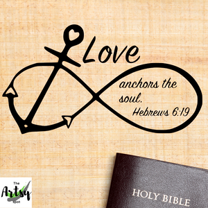 Anchor Infinity symbol, Love Anchors the Soul  decal - Christian laptop decal - Anchor decal with scripture verse Hebrews 6:19 - The Artsy Spot