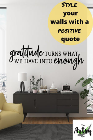 Gratitude Turns What We Have Into Enough decal - The Artsy Spot
