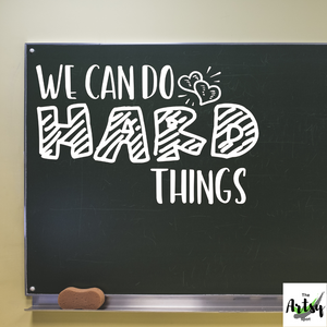 We can do hard things decal, Classroom door decal, School decal, Positive affirmation decal, decal for whiteboard or chalkboard