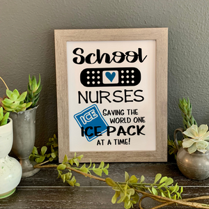 School Nurses Saving the World One Ice Pack at a Time, framed picture, 8x10 framed