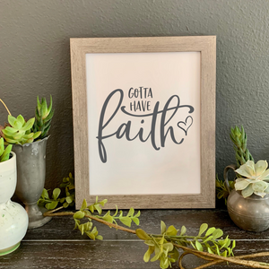 Gotta Have Faith, FRAMED Picture - The Artsy Spot