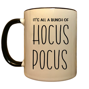 It's all a bunch of Hocus Pocus mug, funny Halloween mug, funny Hocus Pocus coffee mug, Funny Fall gift,  funny gift for Halloween