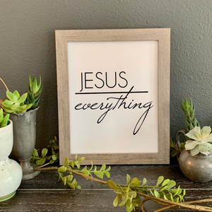 Jesus over Everything, FRAMED wall print, Jesus sayings picture