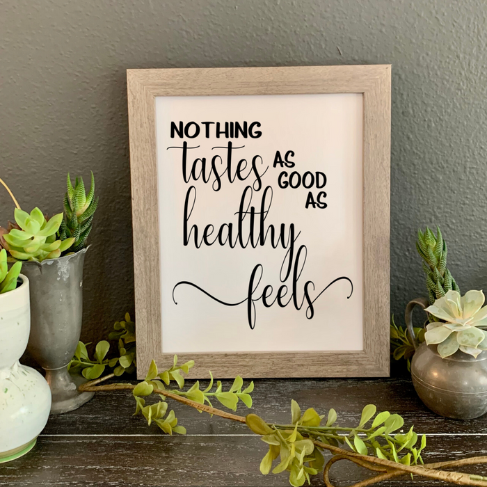 Nothing tastes as good as healthy feels, 8x10 framed print