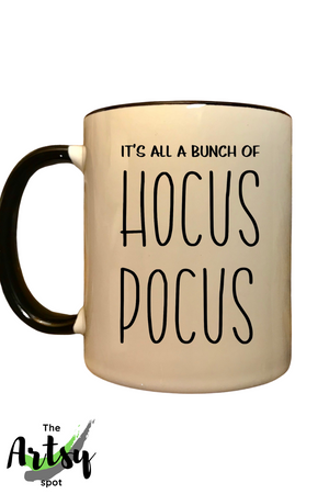 It's all a bunch of Hocus Pocus mug, funny Halloween mug, funny Hocus Pocus coffee mug, Funny Fall gift,  funny gift for fall, Witch mug