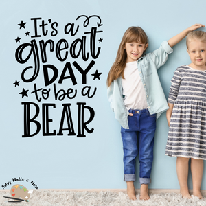 It's a great day to be a bear decal, Bear mascot decor, Bear mascot decal, Classroom door Decal, School door decal, bear theme decor
