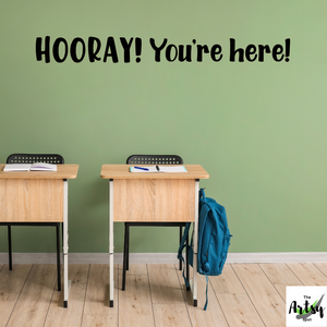 Hooray! You're Here! Classroom door Decal, School door decal, Classroom wall Decal, school library decal, classroom welcome decal