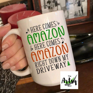 Here Comes Amazon Right Down My Driveway Coffee Mug - The Artsy Spot