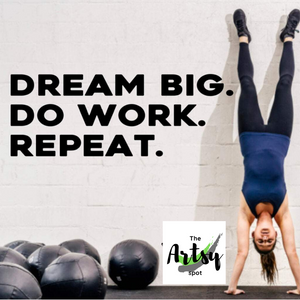 Dream Big Do Work Repeat - home gym decor - home gym wall decal - The Artsy Spot