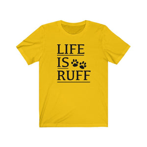 Life is Ruff shirt, funny dog sayings for a shirt