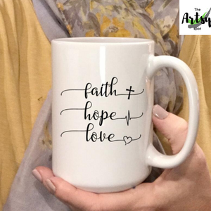 Faith Hope Love Coffee Mug - The Artsy Spot