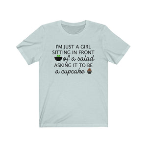 I'm just a girl sitting in front of a salad asking it to be a cupcake, Funny shirt, Funny dieting shirt, funny nutrition shirt