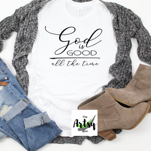 God is Good All the Time Shirt - The Artsy Spot