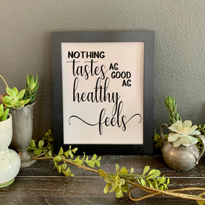 Nothing tastes as good as healthy feels, School Nurse Appreciation gift, nutritionist gift, personal trainer desk decor, dietician office decor