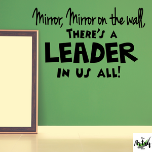 Mirror, Mirror on the wall there's a leader in us all wall decal, leadership decal, Leader in Me school decor