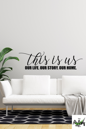 This is Us Our life Our story Our Home wall decal, Living room decal, Family room decal, trendy decal, modern farmhouse decor