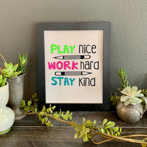 Play Nice Work Hard Stay Kind picture, Be kind picture, teacher desk decor