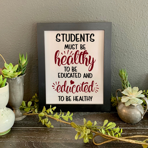 Students Must be Healthy to be Educated picture, School nurse gift