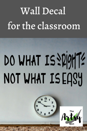 Do What Is RIGHT Not What Is Easy Wall Decal - classroom decor