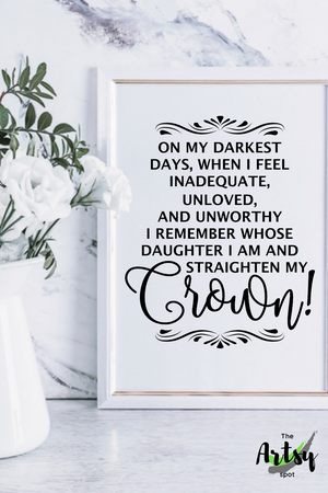 On My Darkest Days...Straighten My Crown, Poster Pinterest image