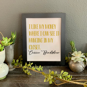 Carrie Bradshaw quote framed picture, closet wall decor
