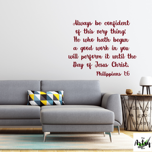 Always be confident of this very thing...Philippians 1:6 decal, Faith wall decal, Christian quote decal, Christian wall decal, Scripture decal