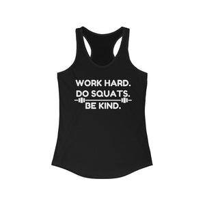 Work Hard Do Squats Be Kind gym shirt, funny leg day shirt, funny squats quote workout shirt, Be kind racerback gym tank for leg day