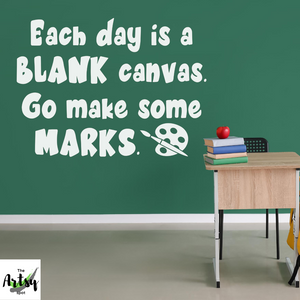 Each day is a blank canvas go make some marks Classroom door Vinyl Wall Decal, School Classroom, Art classroom decor, Art teacher decal