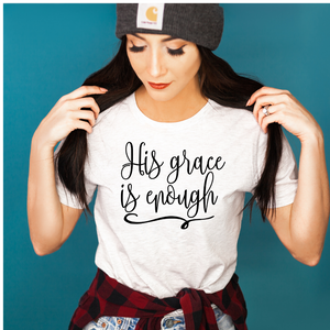 His Grace is Enough shirt, Christian shirt, Christian apparel, Grace of God shirt