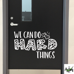 We can do hard things decal, Classroom door decal, School decal, Positive affirmation decal, Positive quotes for the classroom