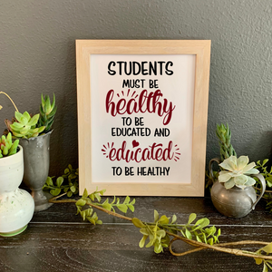 Students Must be Healthy picture, School nurse desk decor