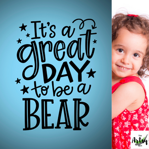 It's a great day to be a bear decal, Bear mascot decor, Bear mascot decal, Classroom door Decal, School door decal, preschool bear theme