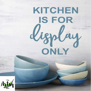 Kitchen is for display only, kitchen wall decor, refrigerator decal, Kitchen sign