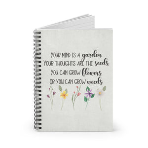 Your mind is a garden Your thoughts are the seeds You can grow flowers Or you can grow weeds, Inspirational Journal, bible study journal, inspirational notebook, gardener gift