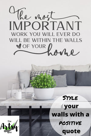The Most Important Work You Will Ever Do...decal, Pinterest image