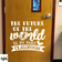 The Future of the World is in THIS CLASSROOM Door Decal